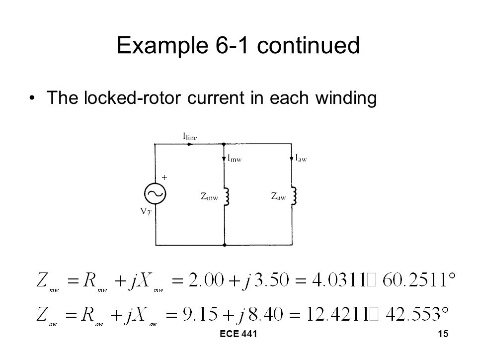 ECE Example 6-1 continued The locked-rotor current in each winding