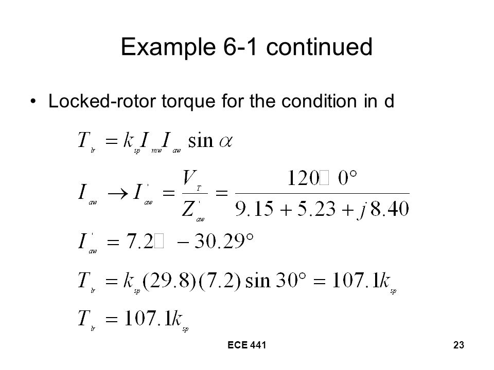ECE Example 6-1 continued Locked-rotor torque for the condition in d
