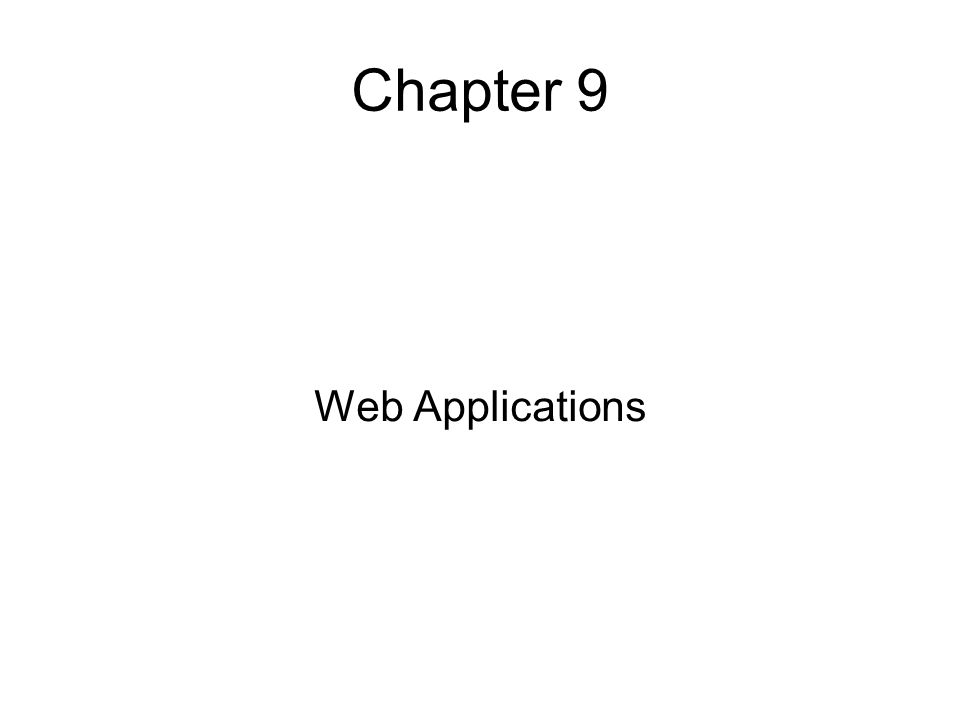 Chapter 9 Web Applications