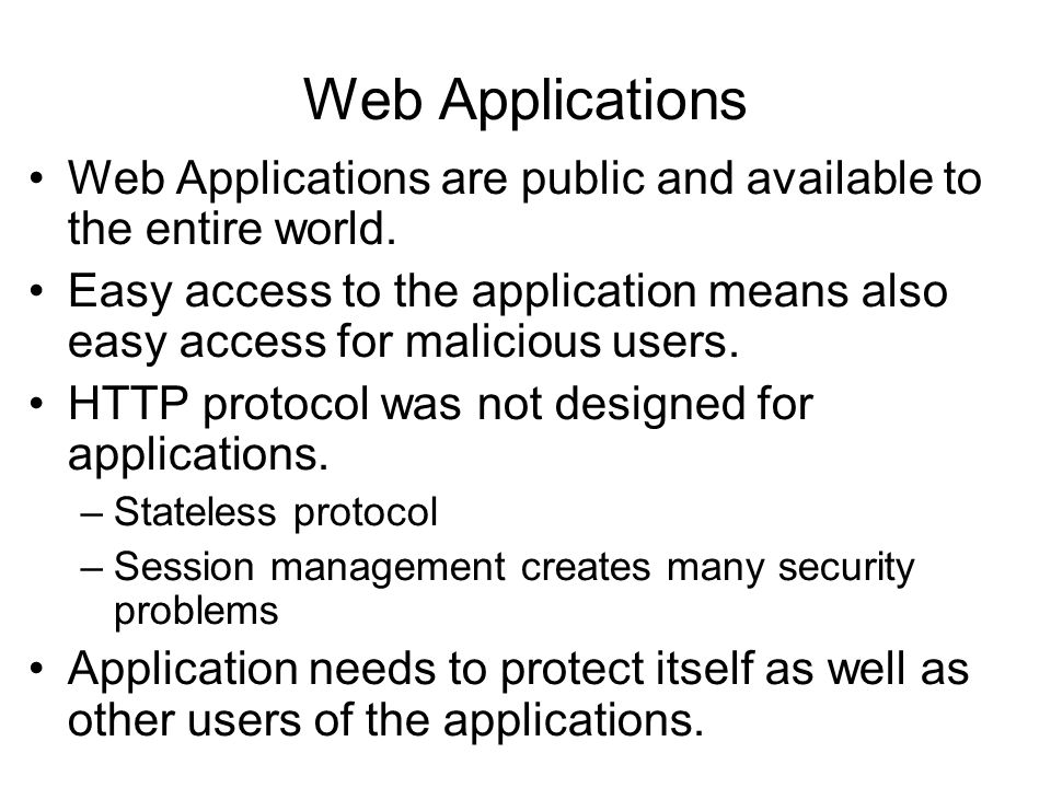 Web Applications are public and available to the entire world.