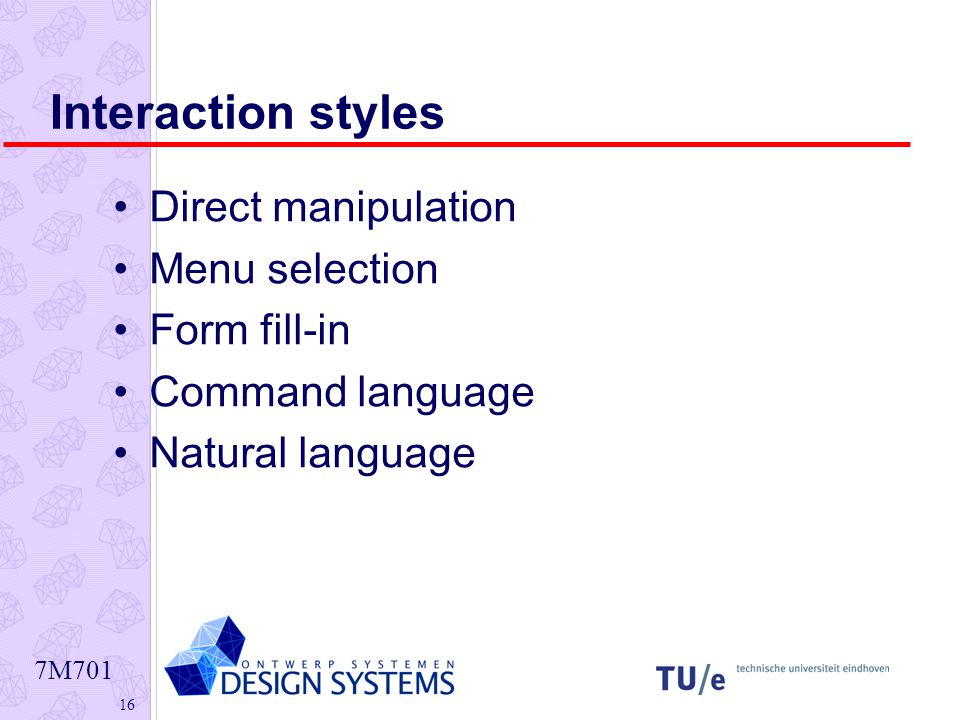 7M Interaction styles Direct manipulation Menu selection Form fill-in Command language Natural language