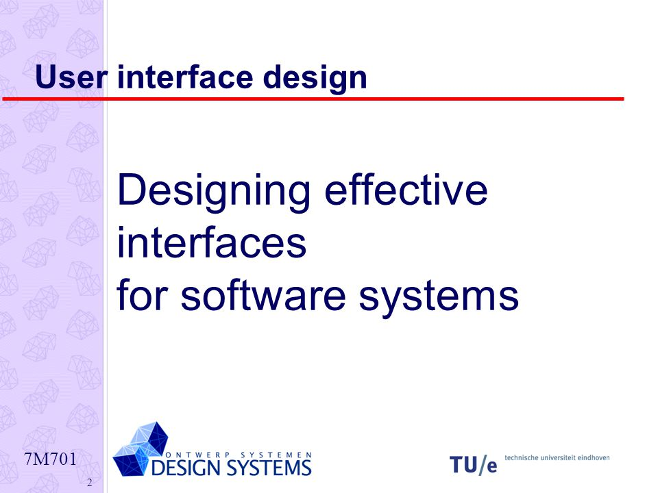 7M701 2 User interface design Designing effective interfaces for software systems
