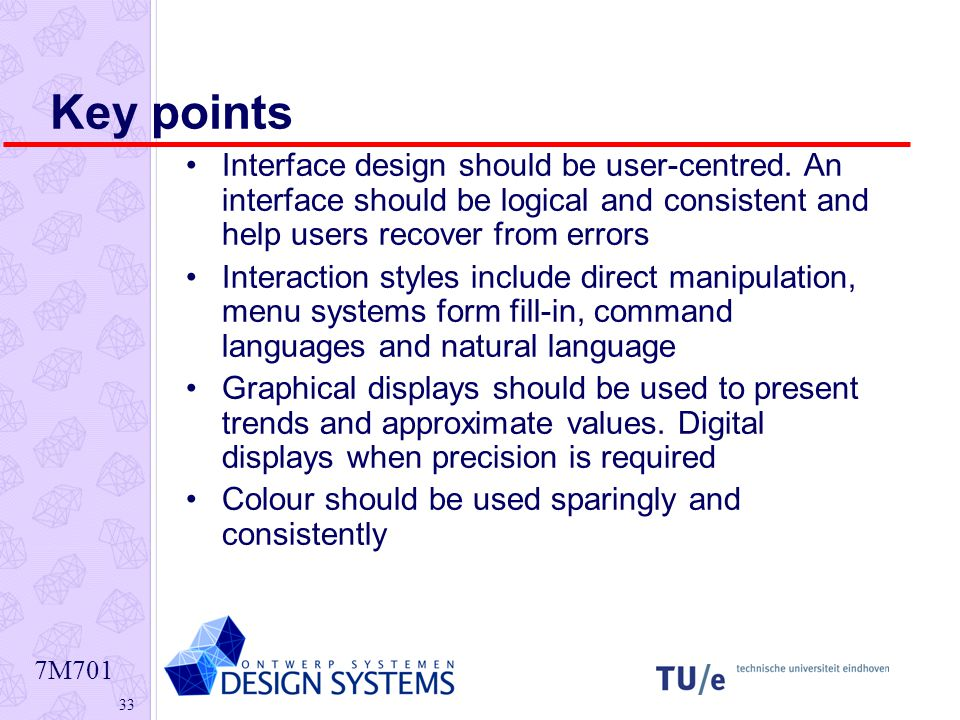 7M Key points Interface design should be user-centred.