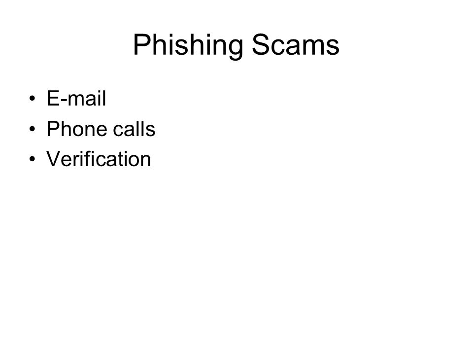 Phishing Scams  Phone calls Verification