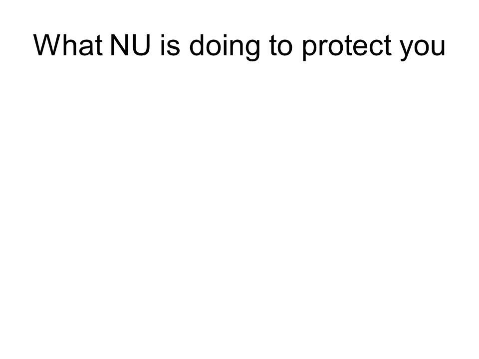 What NU is doing to protect you