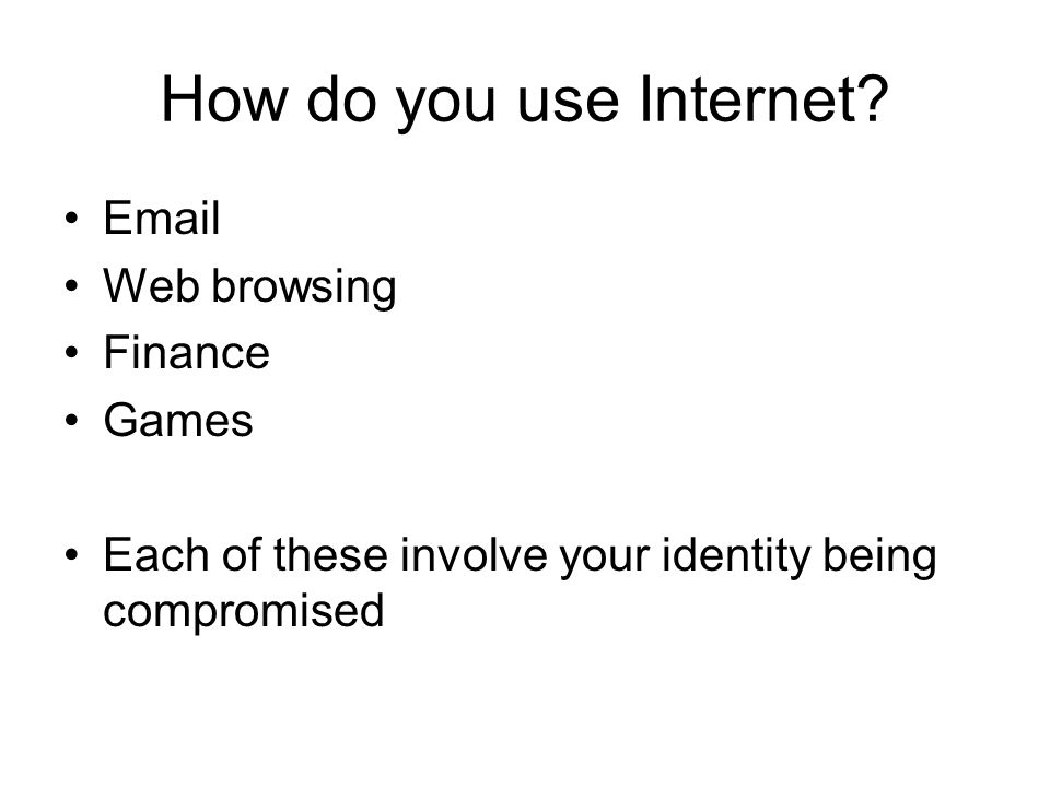 How do you use Internet.