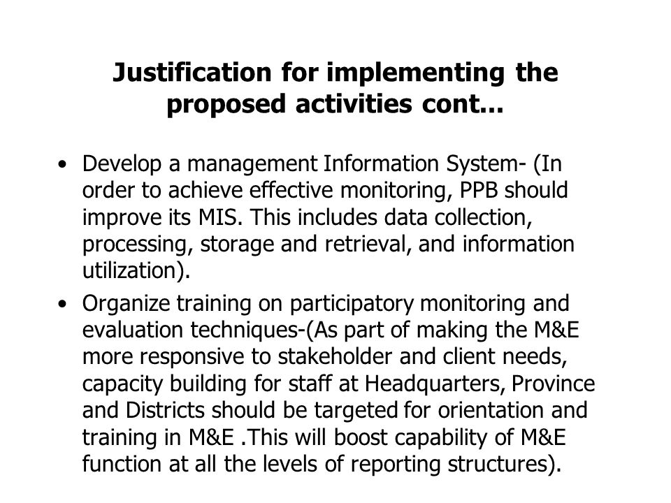 Justification for implementing the proposed activities cont...