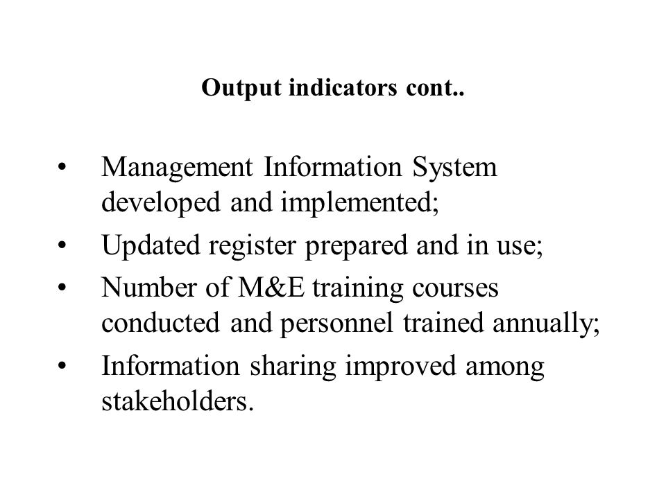 Output indicators cont..