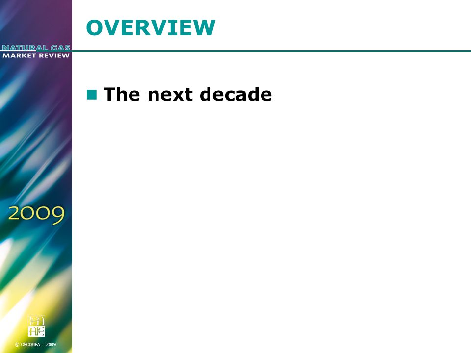 © OECD/IEA OVERVIEW The next decade