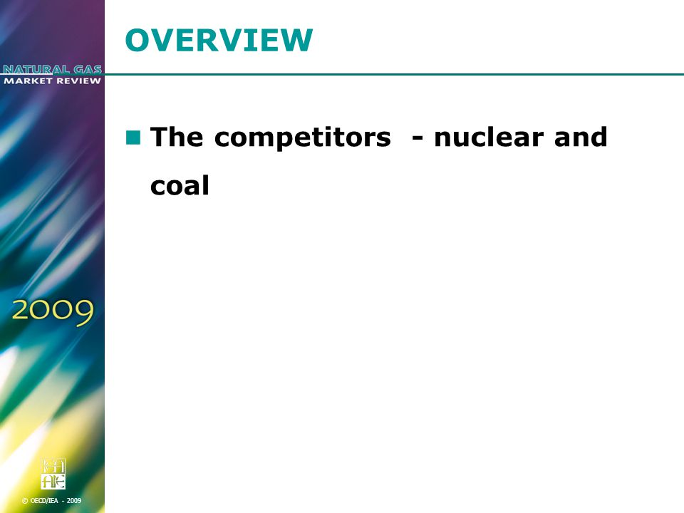 © OECD/IEA OVERVIEW The competitors - nuclear and coal