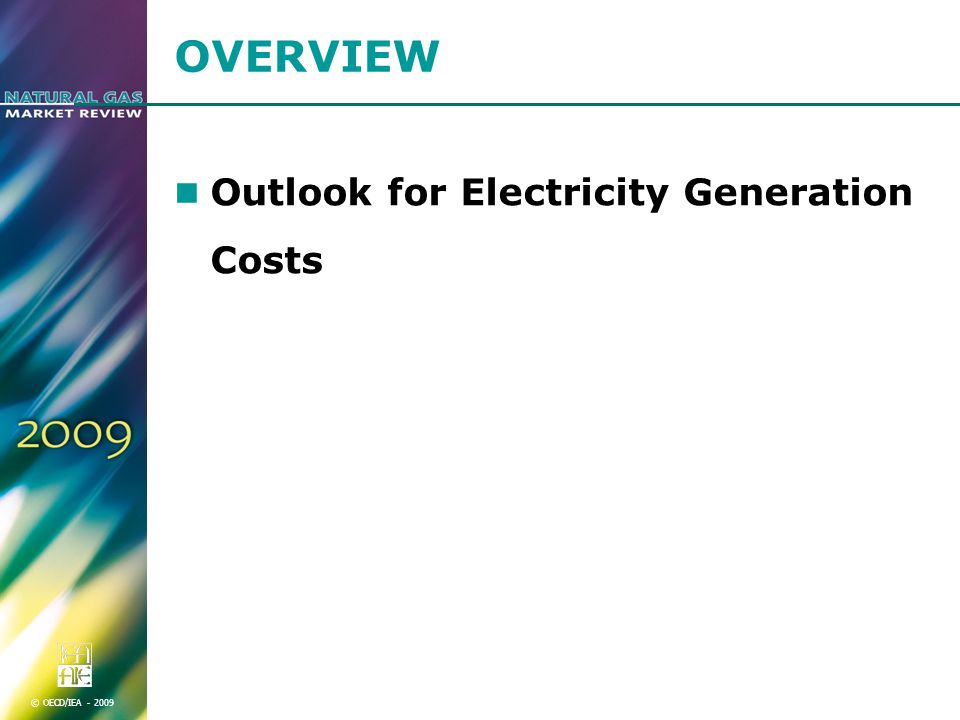 © OECD/IEA OVERVIEW Outlook for Electricity Generation Costs