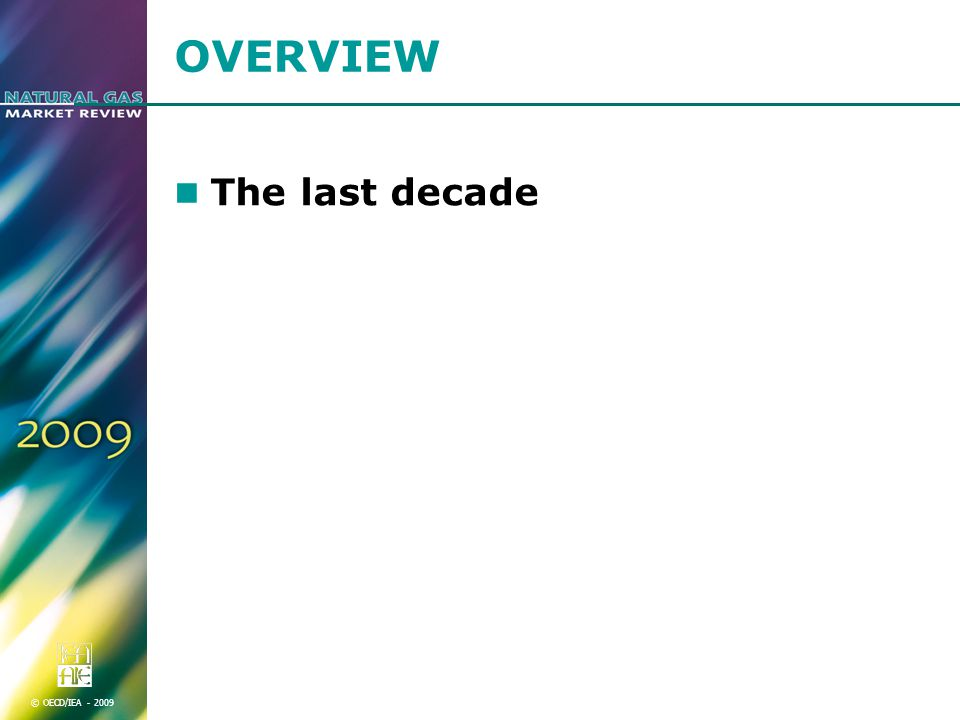 © OECD/IEA OVERVIEW The last decade