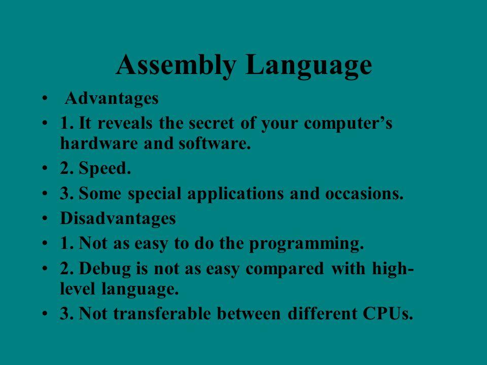 Assembly Language Advantages 1  It reveals the secret of your