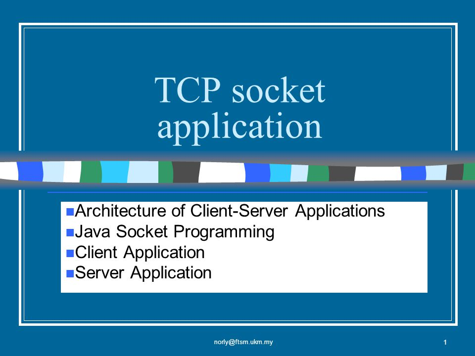 1 TCP socket application Architecture of Client-Server Applications