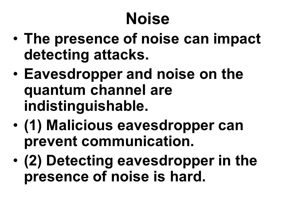 Noise The presence of noise can impact detecting attacks.