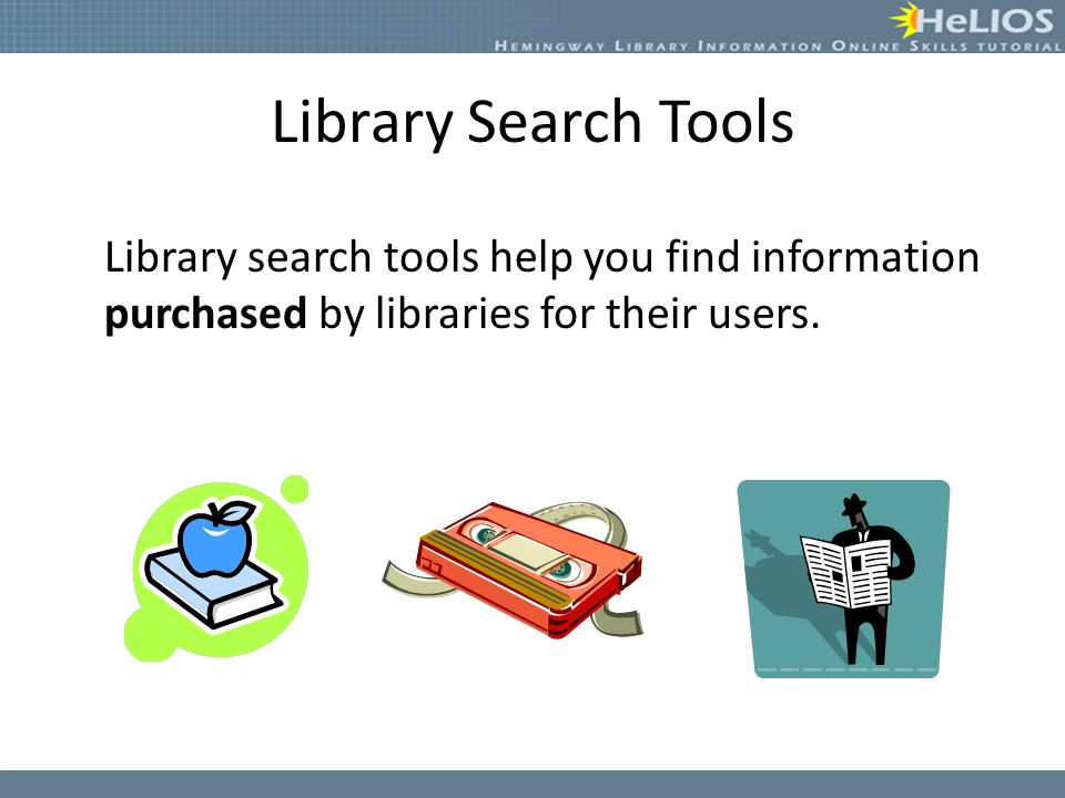 Library Search Tools Library search tools help you find information purchased by libraries for their users.