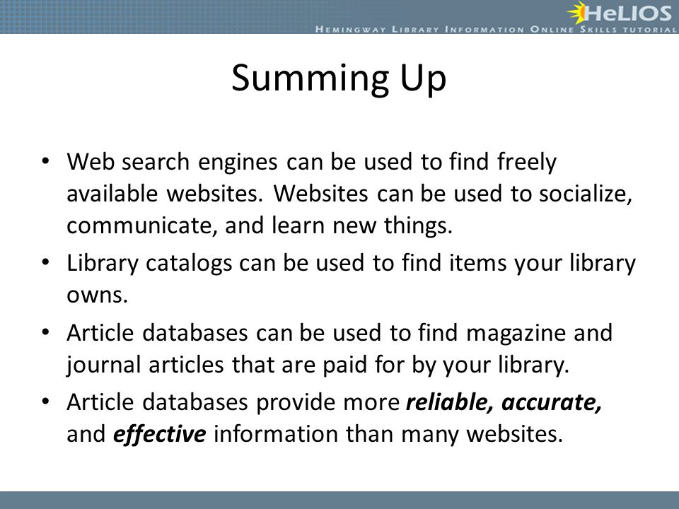 Summing Up Web search engines can be used to find freely available websites.