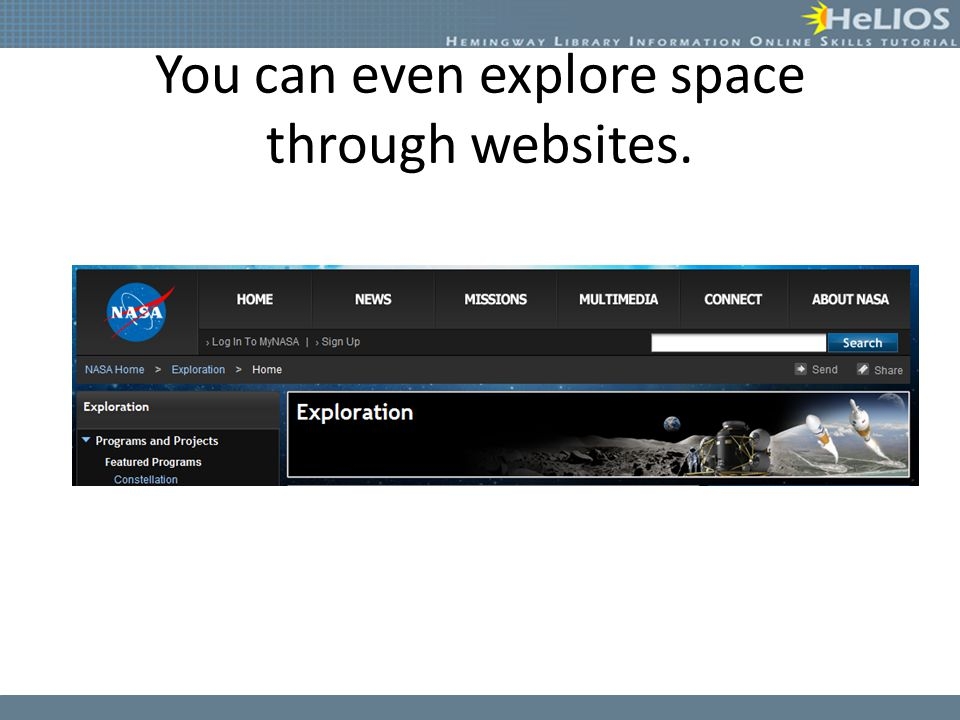 You can even explore space through websites.