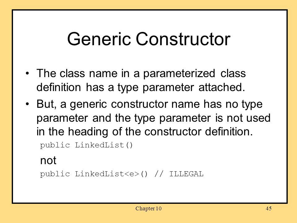 Chapter 1045 Generic Constructor The class name in a parameterized class definition has a type parameter attached.