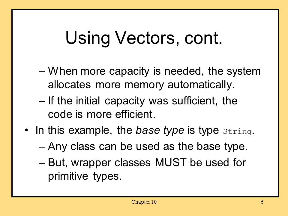 Chapter 106 Using Vectors, cont.