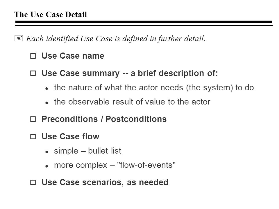 The Use Case Detail +Each identified Use Case is defined in further detail.