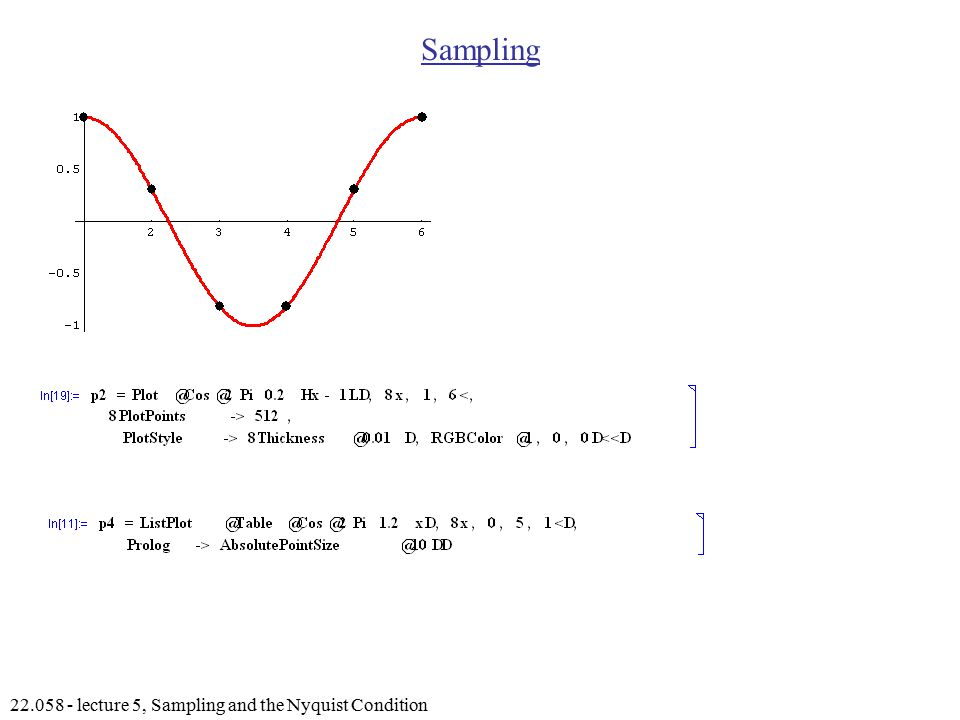 lecture 5, Sampling and the Nyquist Condition Sampling