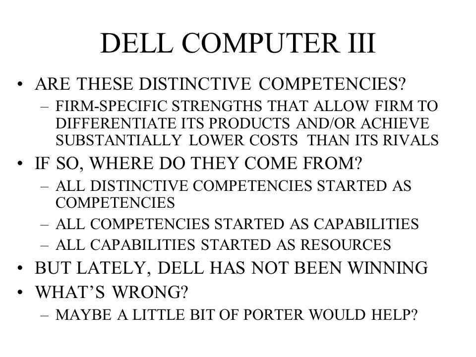 DELL COMPUTER III ARE THESE DISTINCTIVE COMPETENCIES.