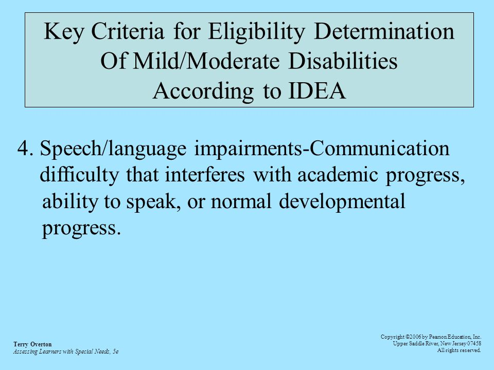 Key Criteria for Eligibility Determination Of Mild/Moderate Disabilities According to IDEA 4.
