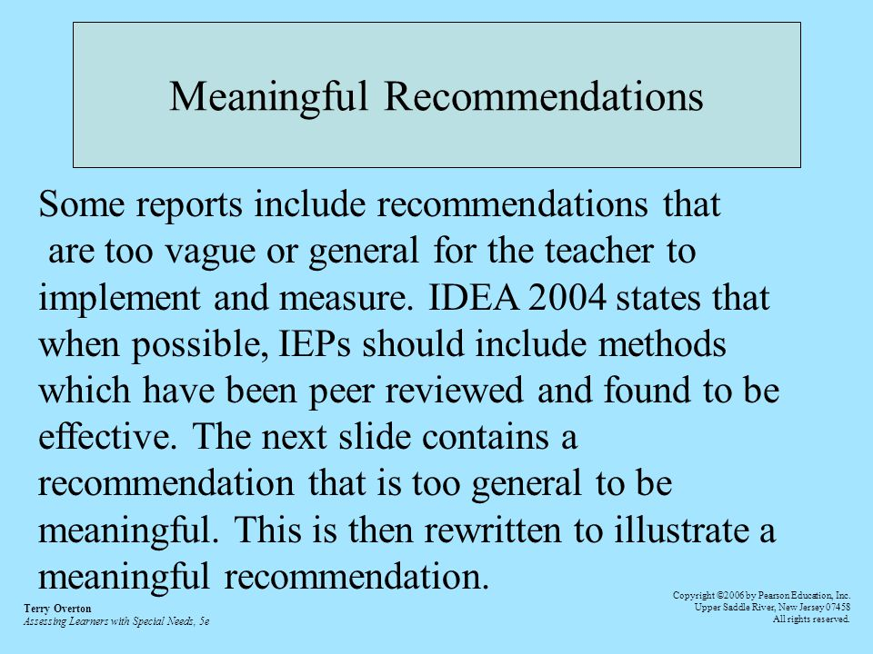 Meaningful Recommendations Some reports include recommendations that are too vague or general for the teacher to implement and measure.