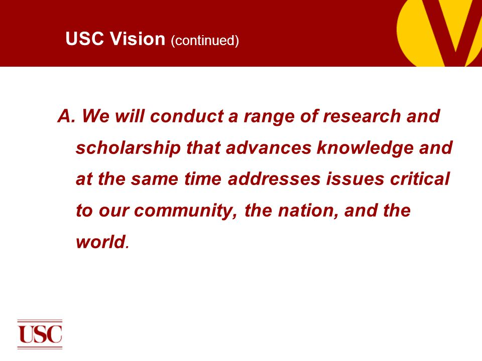USC Vision (continued) A.
