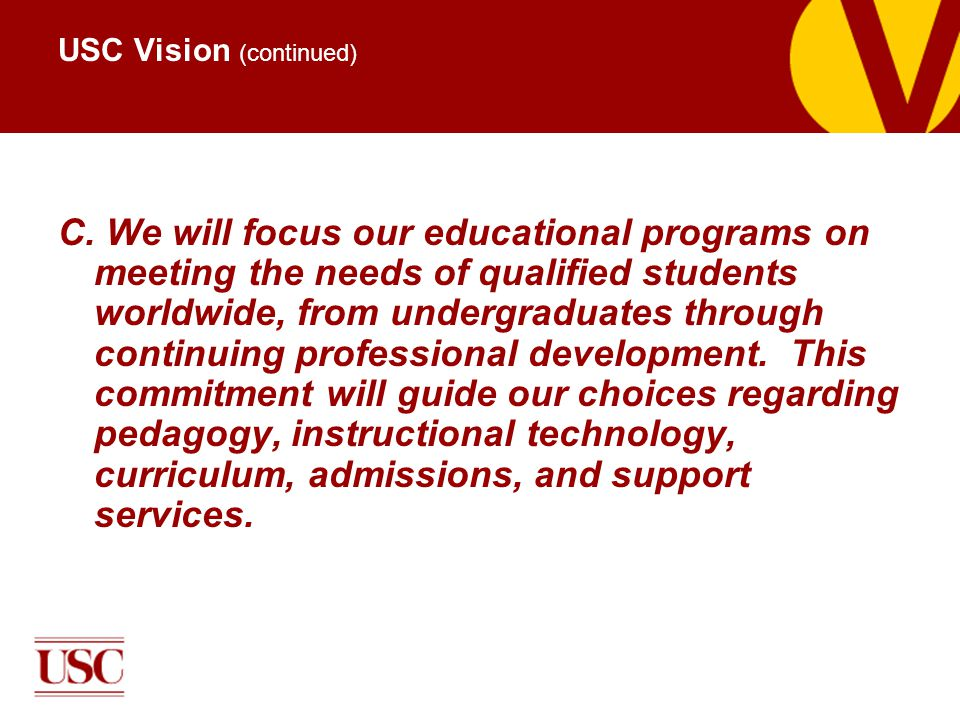 USC Vision (continued) C.