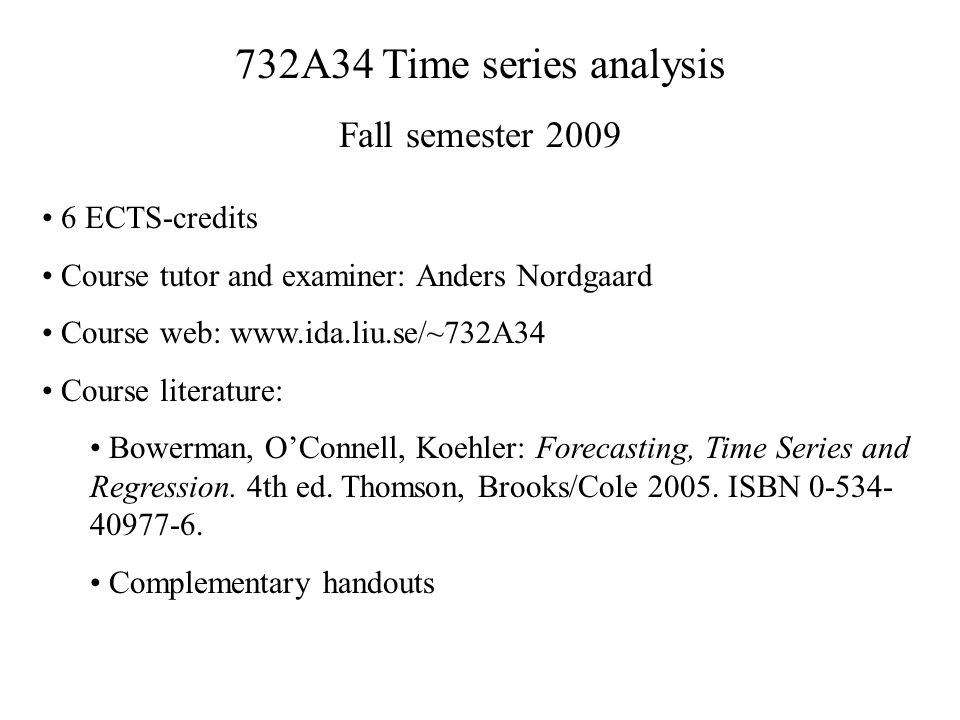 732A34 Time Series Analysis Fall Semester ECTS Credits Course Tutor And Examiner Anders Nordgaard