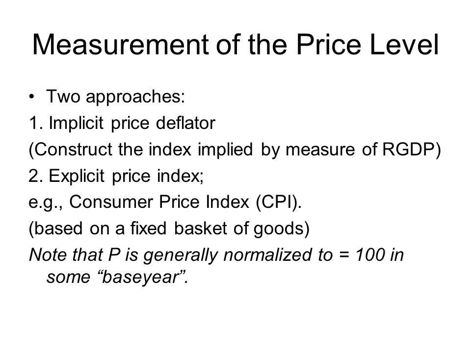 Measurement of the Price Level Two approaches: 1.