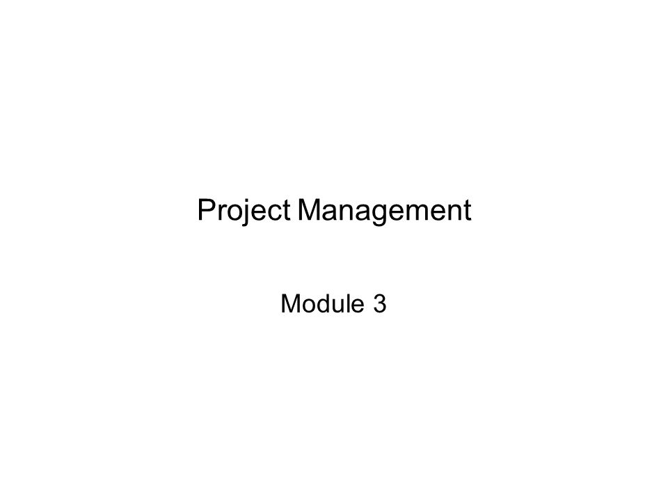 project management module 3 keep focused on the timeline week