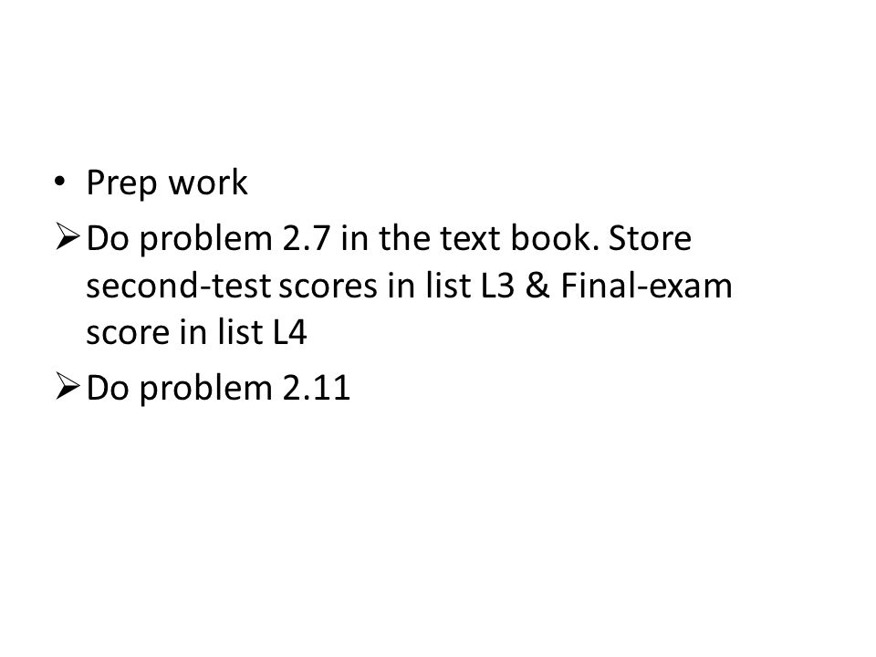 Prep work  Do problem 2.7 in the text book.