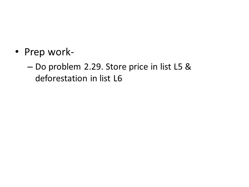 Prep work- – Do problem Store price in list L5 & deforestation in list L6