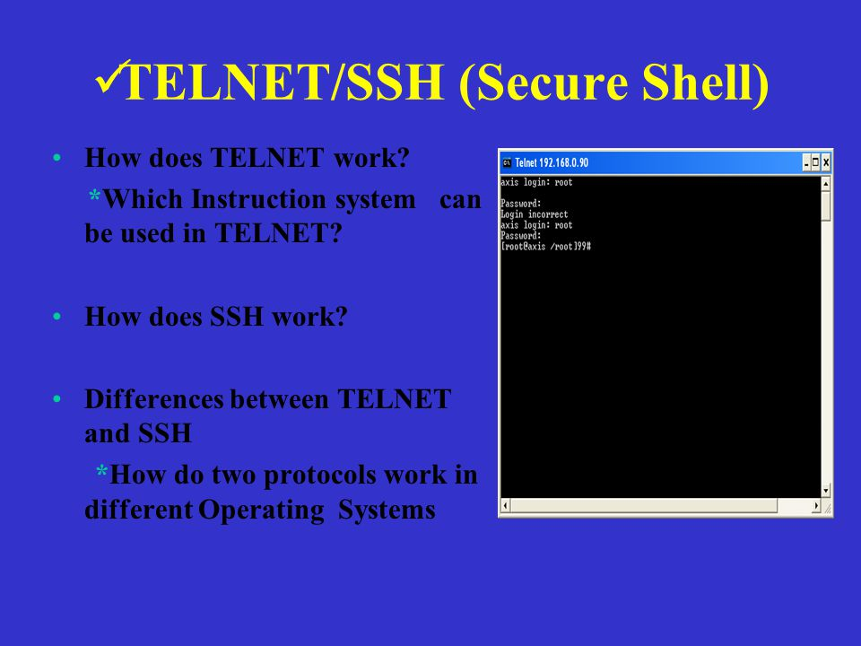 TELNET/SSH (Secure Shell) How does TELNET work. *Which Instruction system can be used in TELNET.