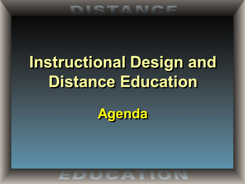 Instructional Design and Distance Education Agenda