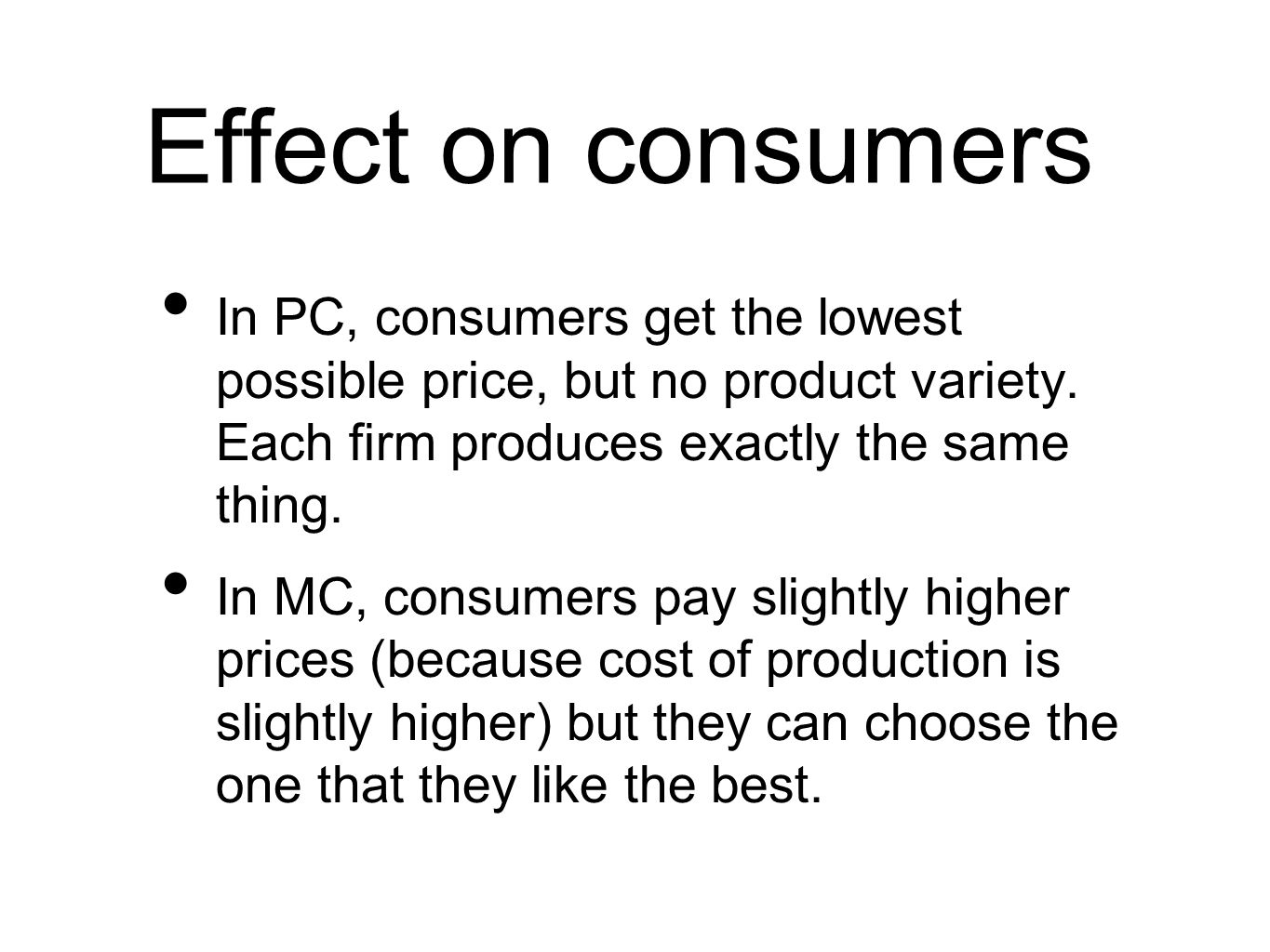 Effect on consumers In PC, consumers get the lowest possible price, but no product variety.