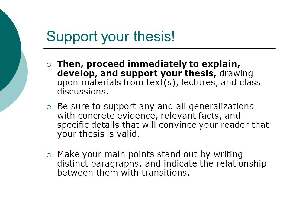 Support your thesis.