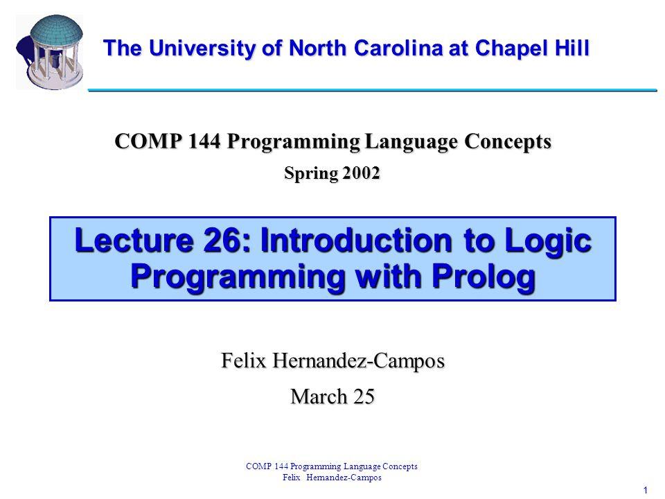 1 COMP 144 Programming Language Concepts Felix Hernandez-Campos