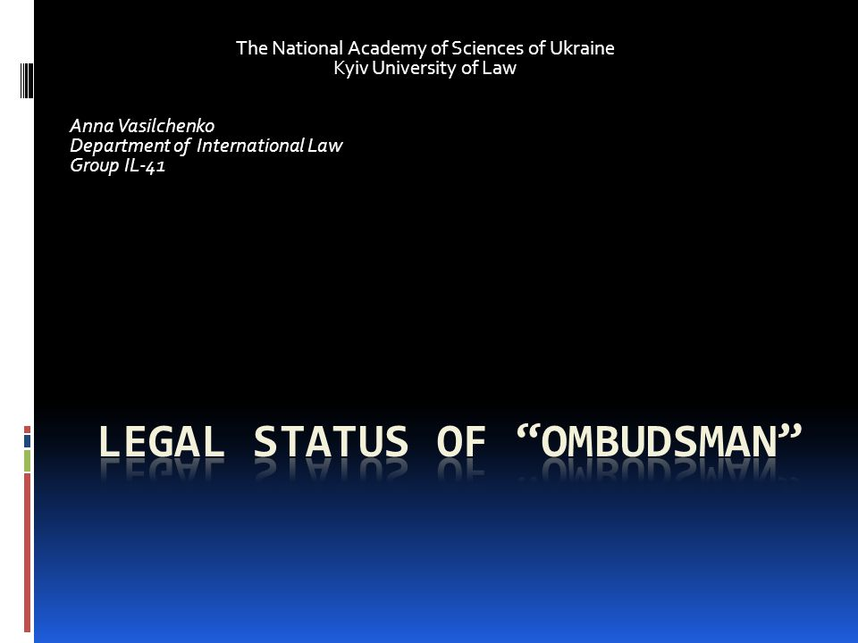 The National Academy of Sciences of Ukraine Kyiv University of Law Anna Vasilchenko Department of International Law Group IL-41