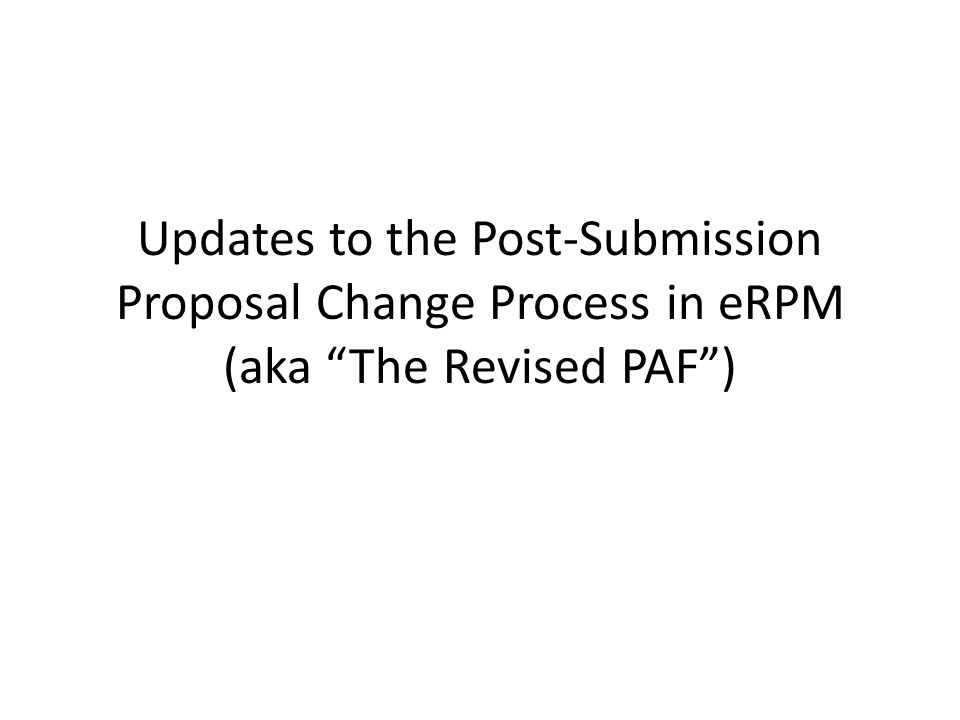 1 Updates To The Post Submission Proposal Change Process