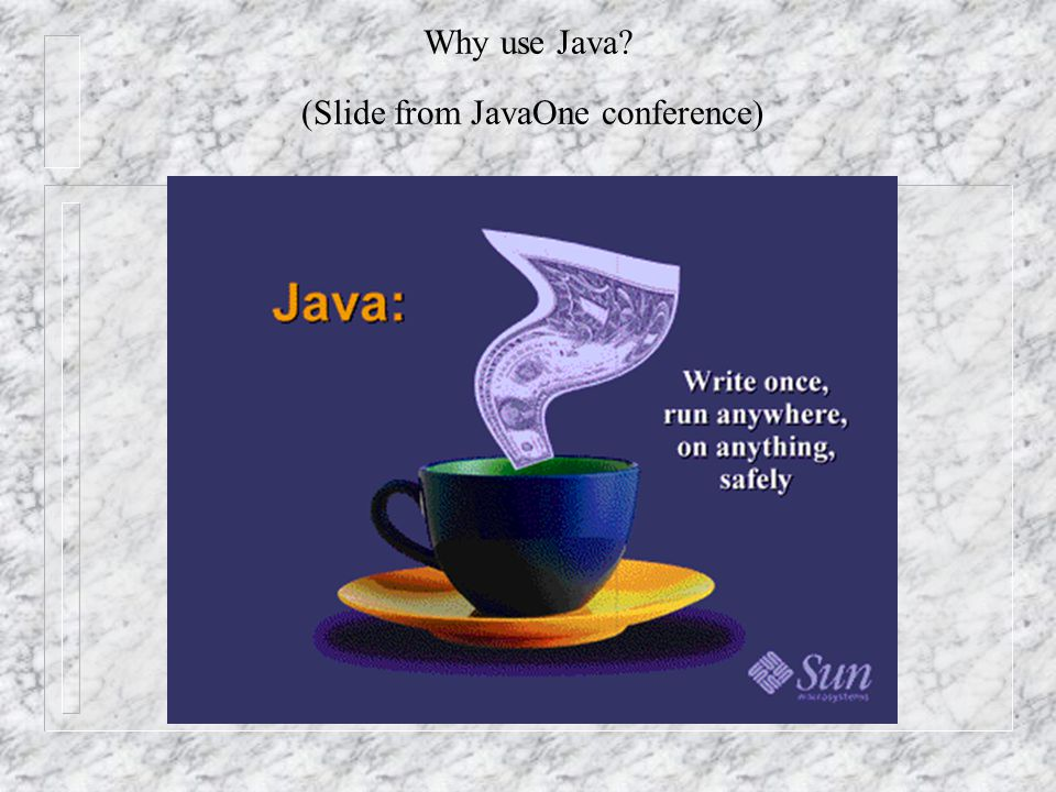 Why use Java (Slide from JavaOne conference)