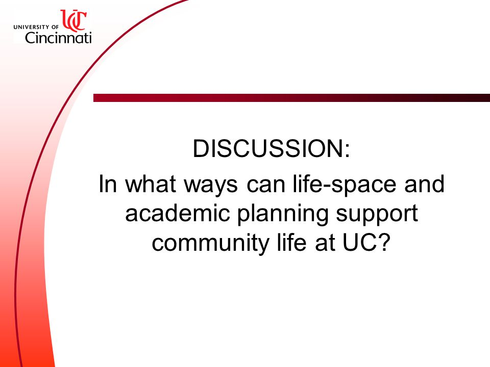 DISCUSSION: In what ways can life-space and academic planning support community life at UC