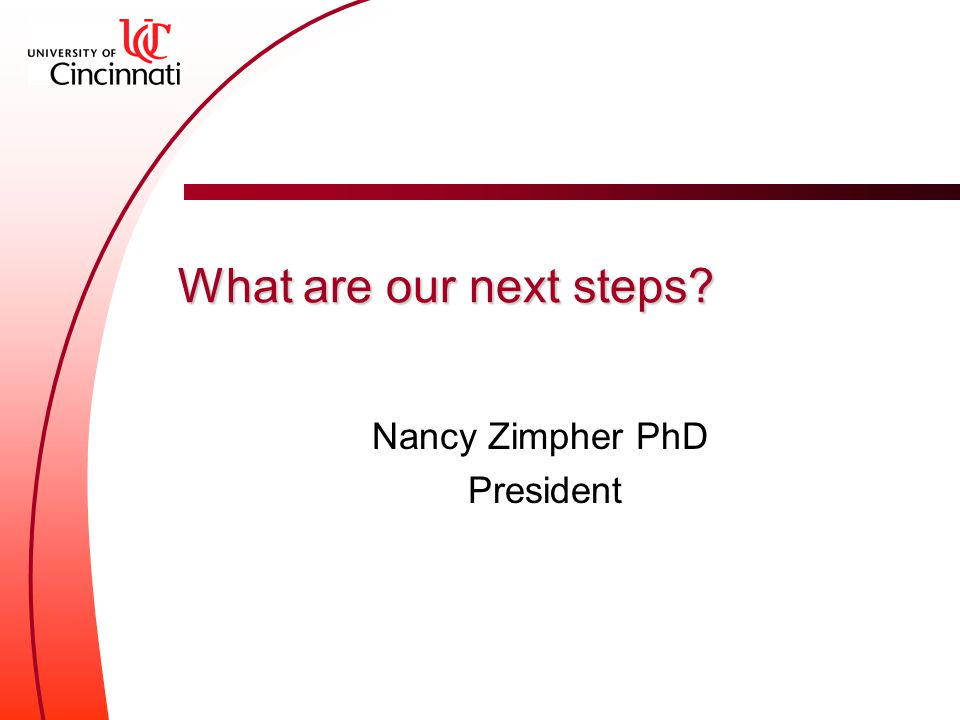 What are our next steps Nancy Zimpher PhD President