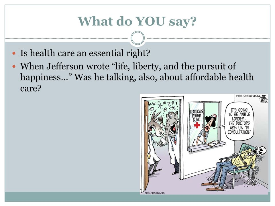 What do YOU say. Is health care an essential right.