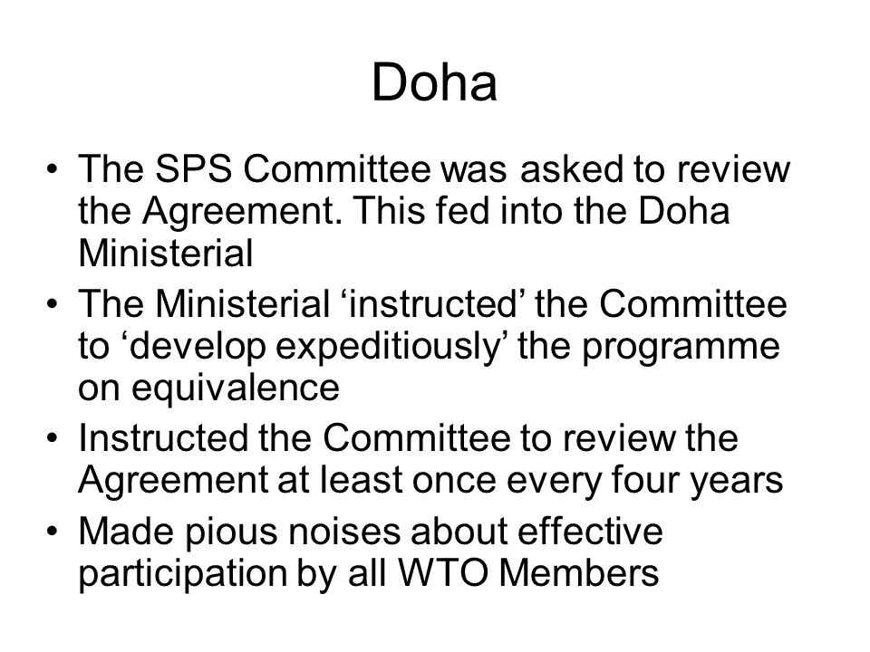 Doha The SPS Committee was asked to review the Agreement.