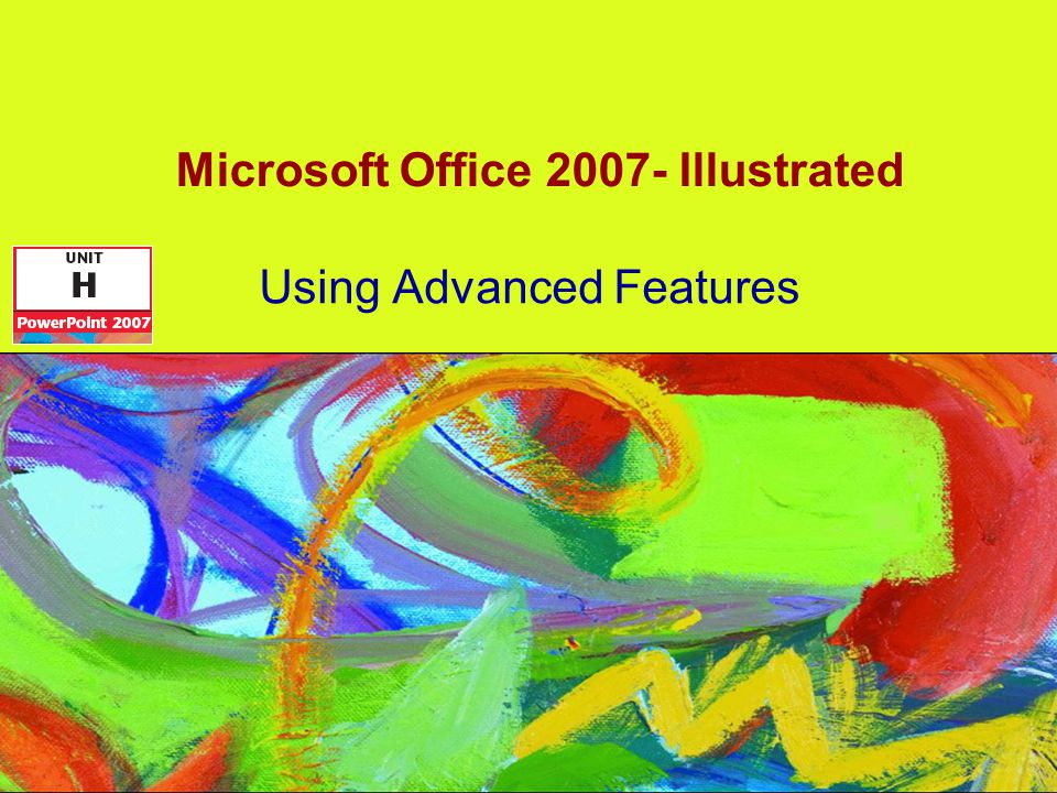 Microsoft Office Illustrated Using Advanced Features