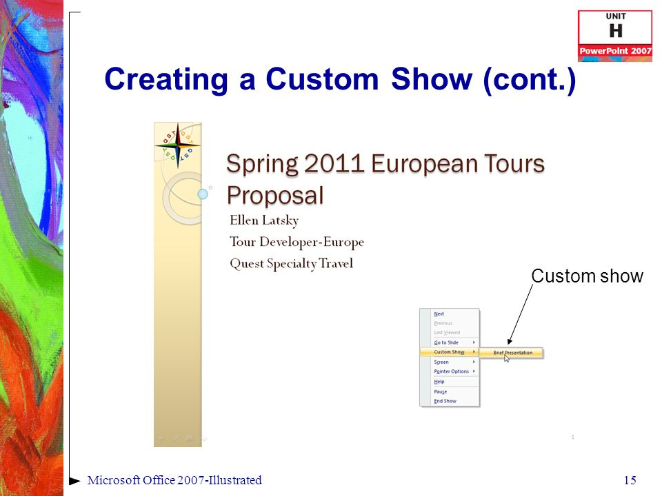 15Microsoft Office 2007-Illustrated Creating a Custom Show (cont.) Custom show